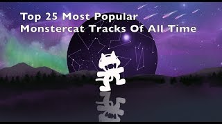 top 25 most popular tracks from monstercat