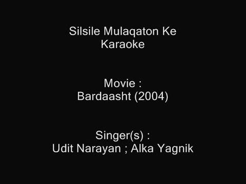 Silsile Mulaqaton Ke - Karaoke - Bardaasht (2004) - Udit Narayan ; Alka Yagnik