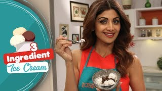 3 Ingredient Ice Cream | Shilpa Shetty Kundra | Healthy Recipes | The Art Of Loving Food