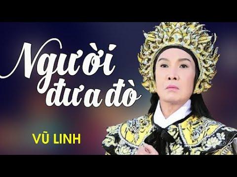 Liveshow Vũ Linh - NGƯỜI ĐƯA ĐÒ