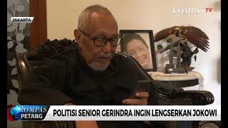 Politisi Senior Gerindra Ingin Lengserkan Jokowi