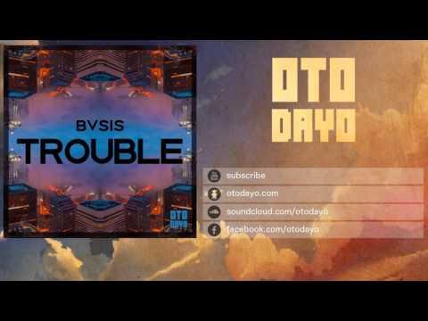 BVSIS - Trouble [Otodayo Records]