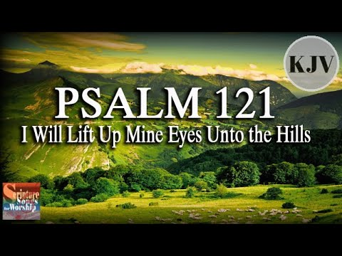 Psalm 121 Song KJV I Will Lift Up Mine Eyes Unto the Hills Esther Mui
