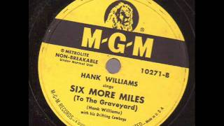 Hank Williams and his Drifting Cowboys  Six More Miles(To The Graveyard)  MGM 10271