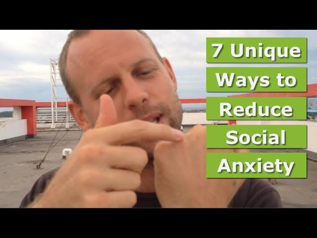 7 Unique Techniques to Reduce Social Anxiety