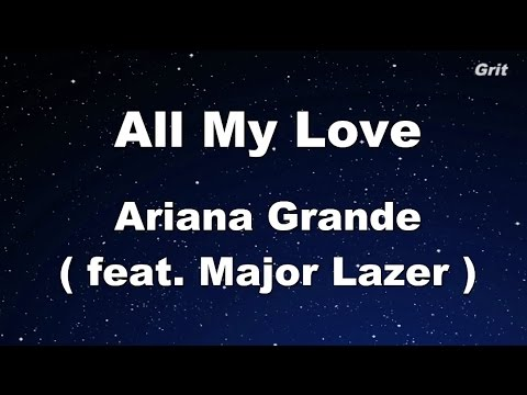 All My Love - Ariana Grande ft. Major Lazer Karaoke【With Guide Melody】