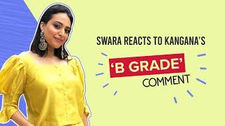 Swara Bhasker on Kangana Ranaut calling her B grade, nepotism & CBI for Sushant Singh Rajput   Flesh