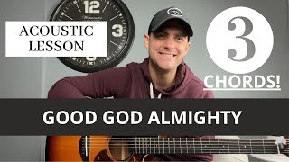 Crowder ft. Maverick Cİty Music || Good God Almighty (Passion) || Acoustic Guitar Lesson/Tutorial