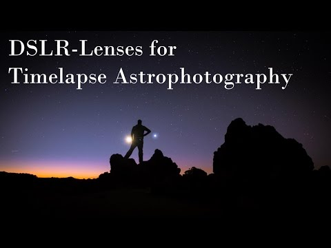 DSLR Lenses For Timelapse Astrophotography