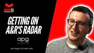 How to Get on the Radar of A&R Today - Jeff Vaughn - VP of A&R APG - MUBUTV Insider Series