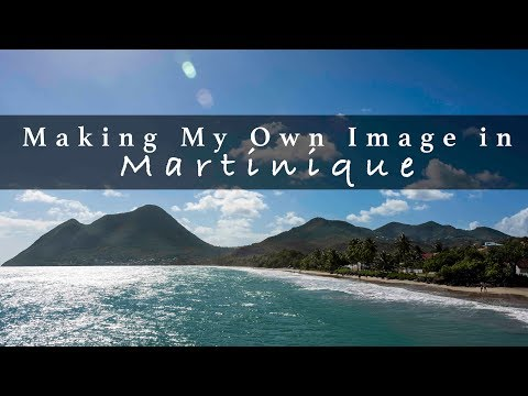 Making My Own Image in Martinique