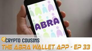 The Abra Wallet App | Crypto Cousins Podcast S1E33