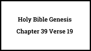 Holy Bible Genesis Chapter 39 Verse 19