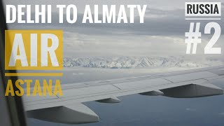 Delhi IGI T3 to Almaty, Kazakstan | AIR ASTANA |Eating Food over Pakistan