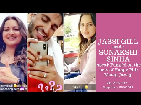 Jassi Gill Snapchat | made Sonakshi Sinha speak Punjabi on the sets of Happy Phir Bhaag - 30/4/2018