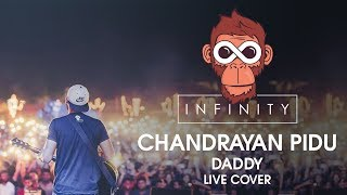 Chandrayan pidu (Daddy) - Live cover by Infinity