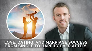 Love, Dating, and Marriage: 34 l Marriage is about the person you marry