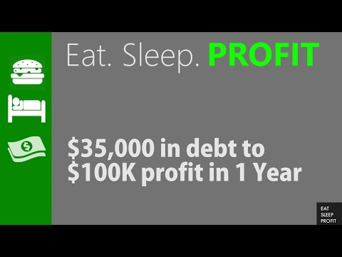 How I turned $35K in debt to $100K+ By Myself - EatSleepProfit