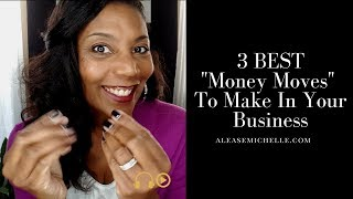 Best Money Moves You Make In Your Business