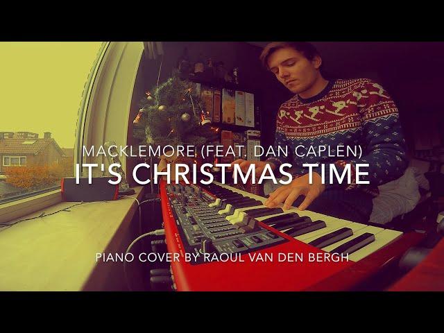 MACKLEMORE - IT'S CHRISTMAS TIME (FEAT. DAN CAPLEN) [Piano Cover + Sheets]