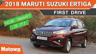 2018 Maruti Suzuki Ertiga | First Drive Review | Motown India