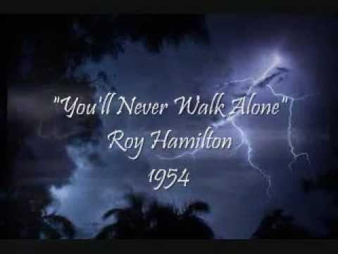 You'll Never Walk Alone - Roy Hamilton