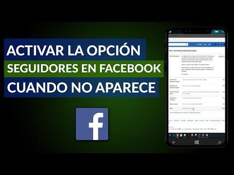 Cómo Activar la Opción Seguidores en Facebook Cuando No Aparece