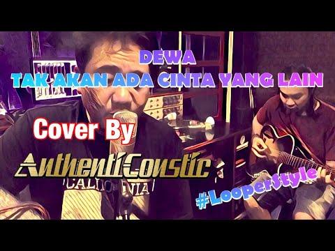 #AuthentiCoustic Cover Dewa 19 - Tak akan ada cinta yang ...