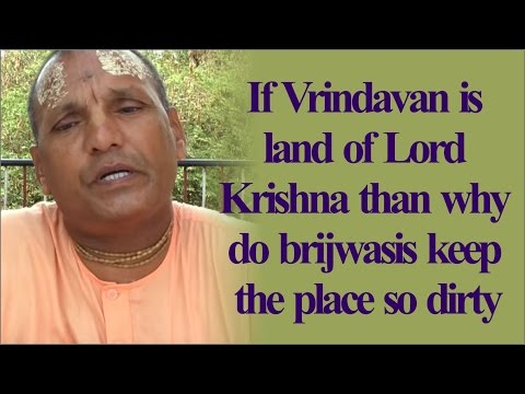 If Vrindavan is land of Lord Krishna than why do brijwasis keep the place so dirty