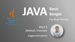 JAVA Basic Banget - Pas Buat Pemula - 5. Method atau Function