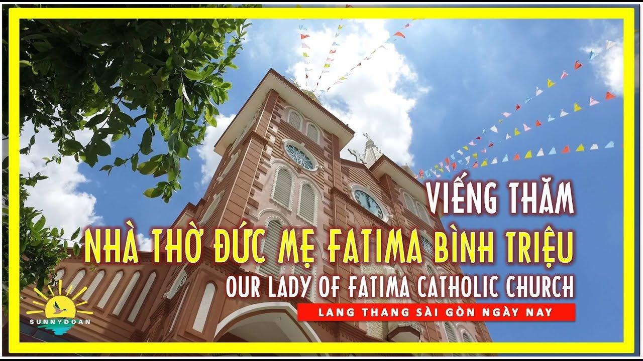Viếng thăm Nhà Thờ Đức Mẹ Fatima Bình Triệu Sài gòn | Our Lady of Fatima Catholic Church