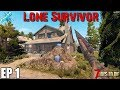 7 Days To Die - Lone Survivor EP1 (Alpha 18)