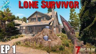 7 Days To Die - Lone Survivor EP1 (Alpha 18)
