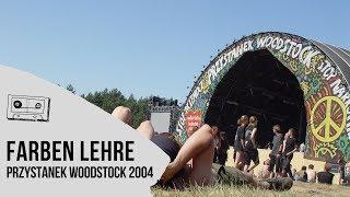 Farben Lehre na Przystanku Woodstock 2004 - koncert w CAŁOŚCI