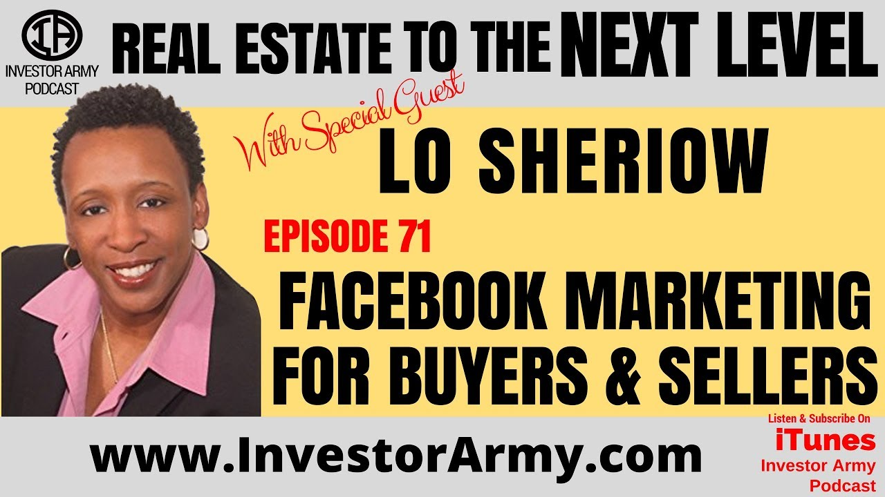Facebook Marketing For Buyers and Sellers   Lo Sheriow EP 71