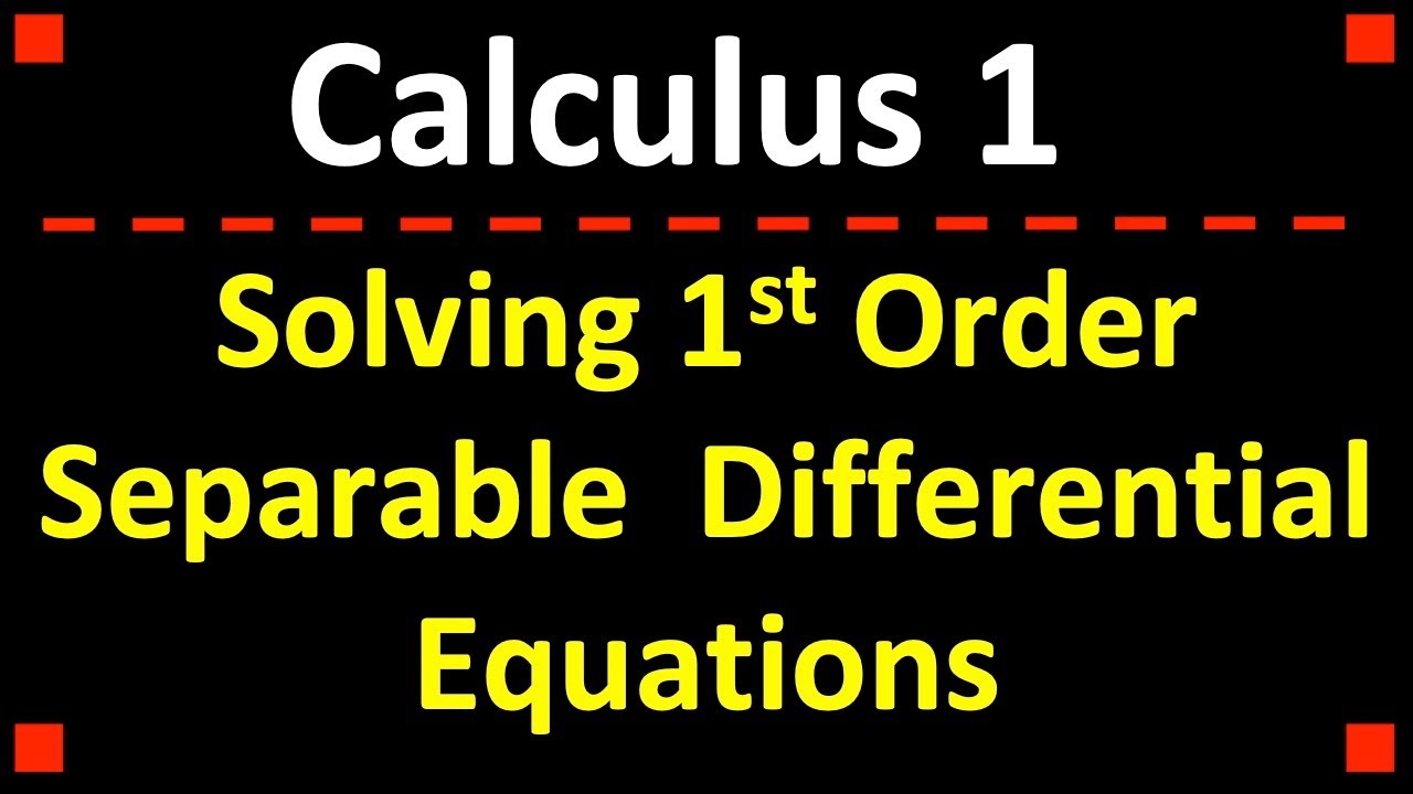 Solving 1st Order Separable Differential Equations ❖ Calculus 1