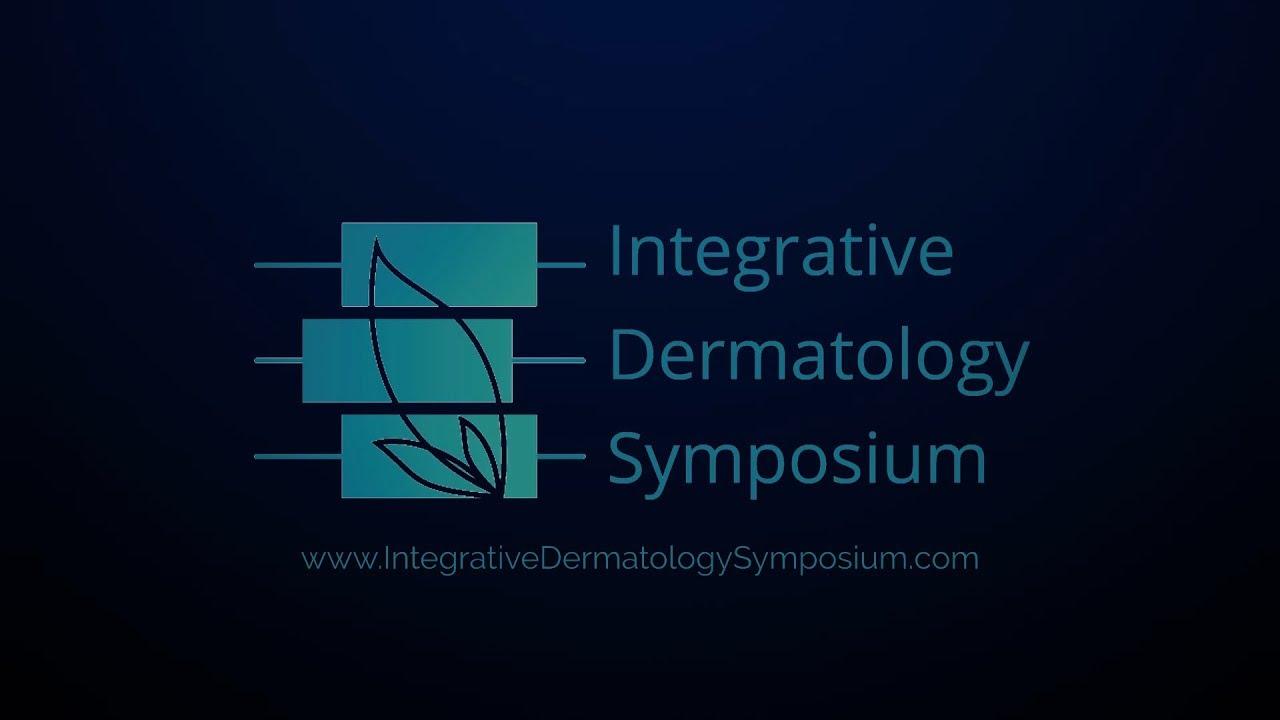 2019 Integrative Dermatology Symposium San Diego, CA