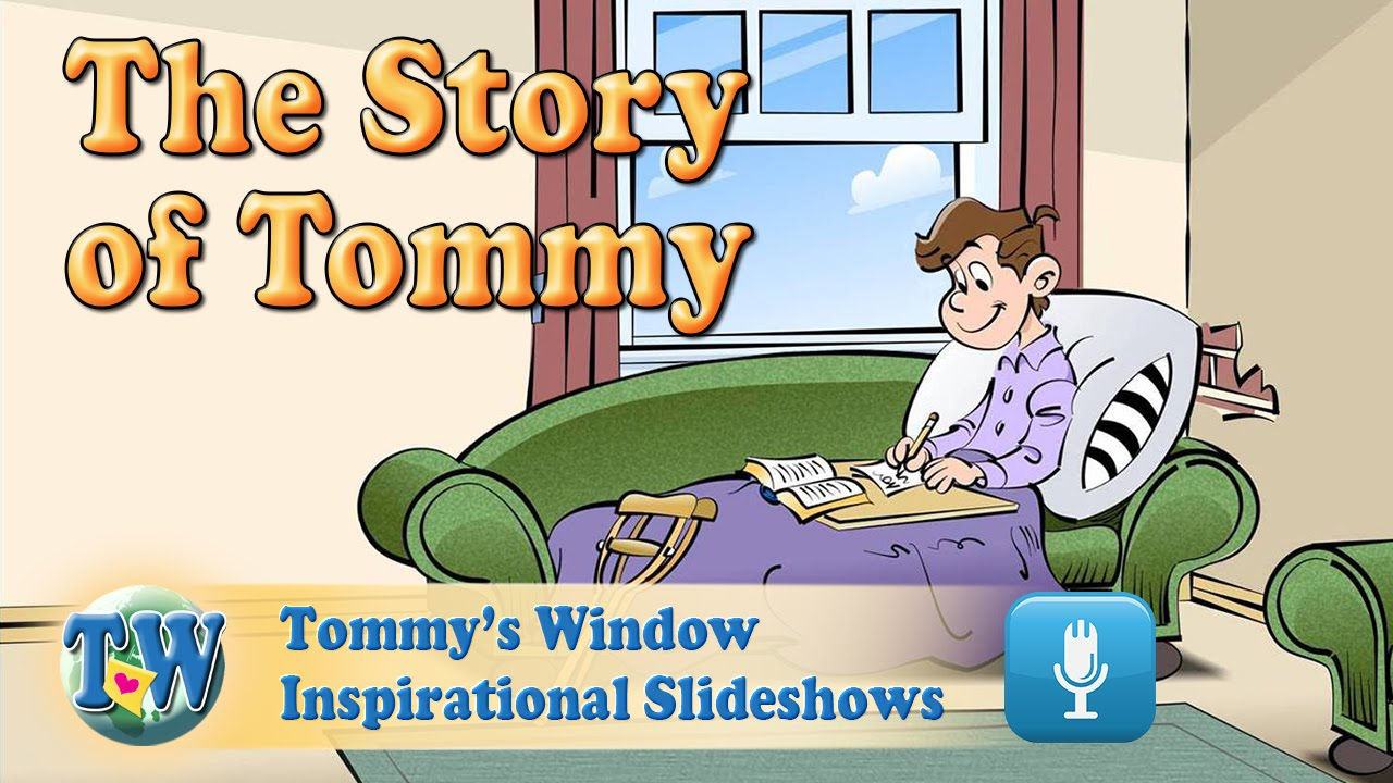 0535b487a80cd The Story of Tommy - Tommy s Window Inspirational Slideshow - YouTube