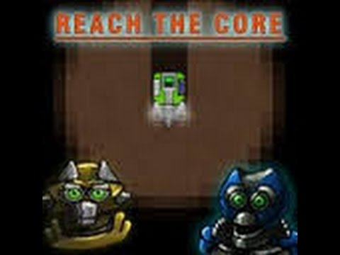 reach the core #1 / ill drill you into the Ground!