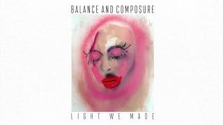 Скачать Balance And Composure Light We Made Full Album Stream