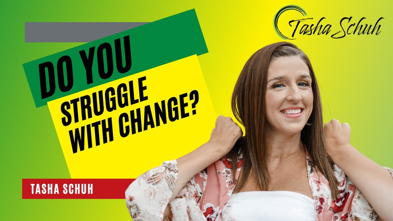 Do You Struggle with Change?