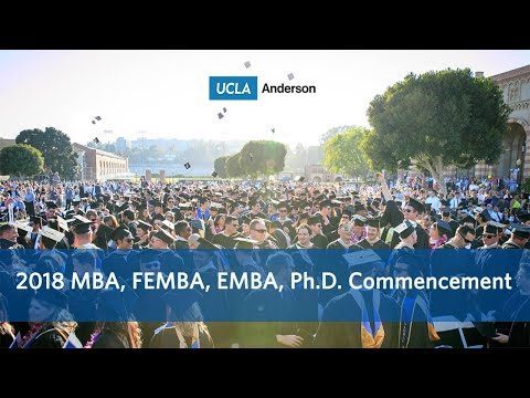 2018 Commencement - UCLA Anderson School of Management - MBA, FEMBA, EMBA, PH.D.