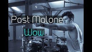 Post Malone- Wow- Drum Remix