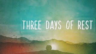 Three Days of Rest - 3/21/21 Pastor Ryan