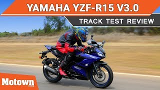 Yamaha YZF R15 v3.0 | Track Test Review | Motown India