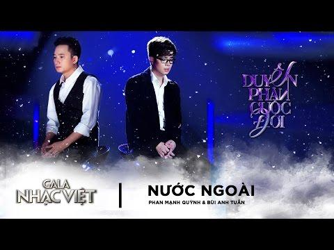 Nước Ngoài - Phan Mạnh Quỳnh, Bùi Anh Tuấn | Gala Nhạc Việt 8 (Official)