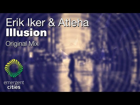 Erik Iker & Atleha - Illusion Emergent Cities