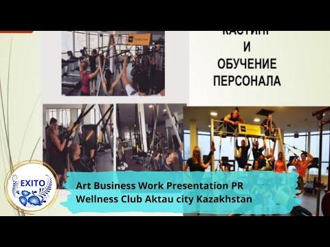 Art Business Work Presentation PR Wellness Club Aktau city K