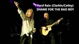 Hard Rain (Clarkin/Catley) - Shame For The Bad Boy