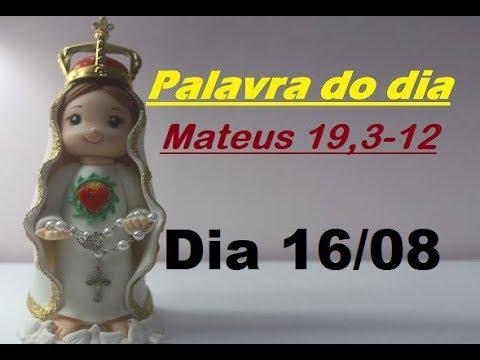 Evangelho Do Dia 16 08 19 Com Reflexão Mateus 19 3 12 Youtube